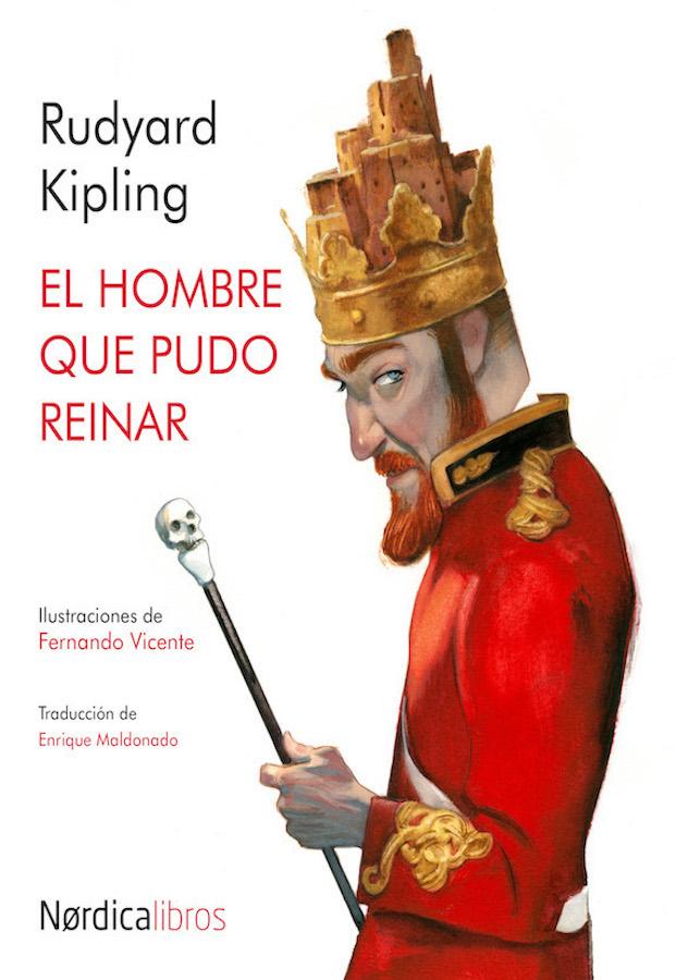2016 El hombre que pudo reinar Rudyard Kipling Fernando Vicente