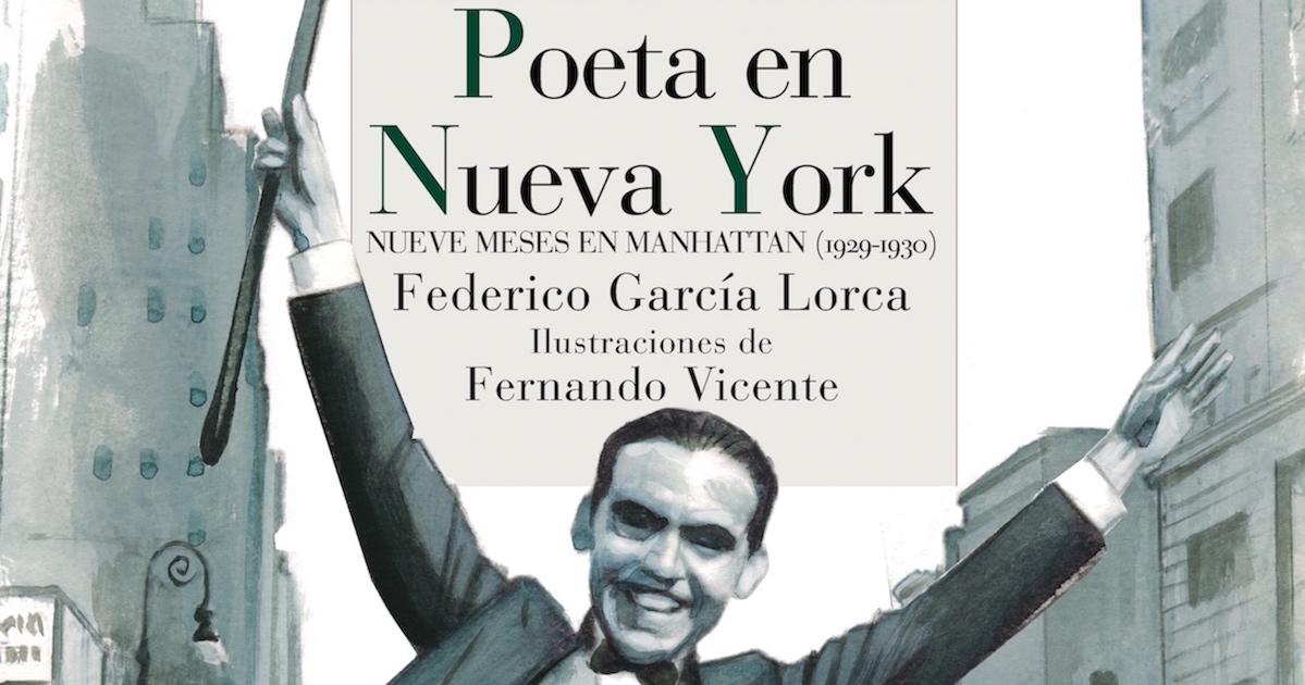 Poeta en Nueva York Federico Garcia Lorca Reino de Cordelia Fernando Vicente copia 2