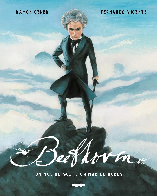 Beethoven. Un músico sobre un mar de nubes, de Ramón Gener Sala, Random Cómic